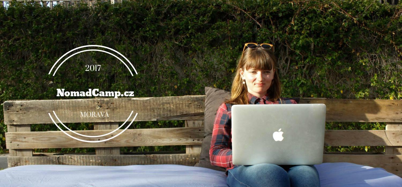 Pojeďte na Nomad Camp - tábor pro digitální nomády od 1. - 8. srpna na Moravě!